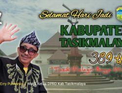 Harlah Kabupaten Tasikmalaya ke 389 Momentum Introfeksi dan Kembali Ke Jati Diri   Erry Purwanto Wakil Ketua DPRD